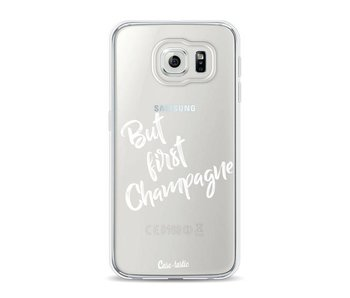But First Champagne - Samsung Galaxy S6