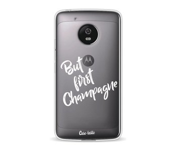 But First Champagne - Motorola Moto G5