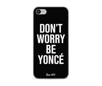 Don't Worry Beyoncé - Apple iPhone 7 / 8