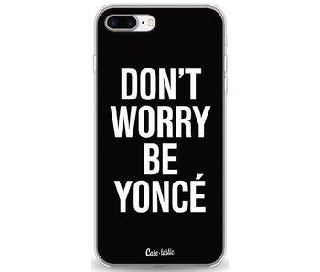 Don't Worry Beyoncé - Apple iPhone 7 Plus / 8 Plus