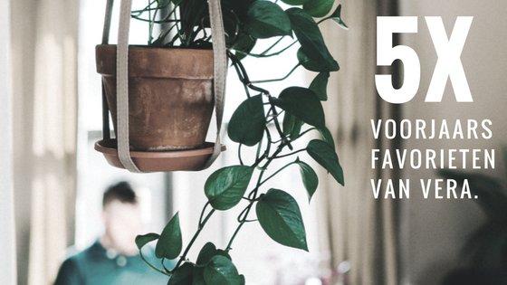 5x voorjaarsfavorieten van Vera