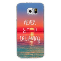 Never stop dreaming TPU hoesje Samsung Galaxy S6