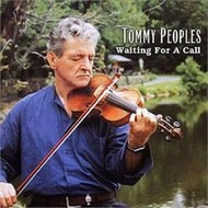 TOMMY PEOPLES - WAITING FOR A CALL