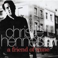 CHRISTIE HENNESSY - A FRIEND OF MINE