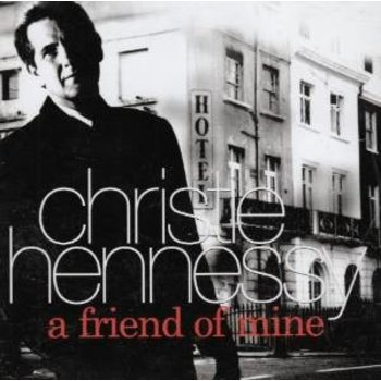 CHRISTIE HENNESSY - A FRIEND OF MINE CD