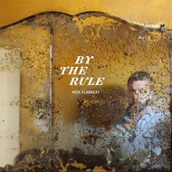 MICK FLANNERY - BY THE RULE (CD)