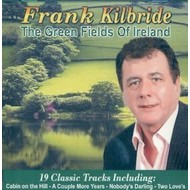 FRANK KILBRIDE - THE GREEN FIELDS OF IRELAND (CD)
