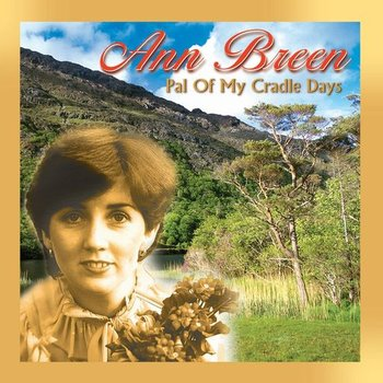 ANN BREEN - PAL OF MY CRADLE DAYS