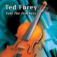 Sounds Irish, TED FUREY - TOSS THE FEATHERS