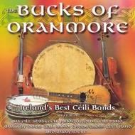 BUCKS OF ORANMORE - IRELAND'S BEST CEILI BANDS (CD)