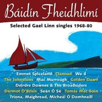 BÁIDÍN FHEIDHLIMÍ GAEL LINN SINGLES 1968-80 (CD)