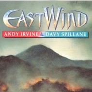 ANDY IRVINE AND DAVY SPILLANE - EAST WIND