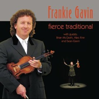 FRANKIE GAVIN - FIERCE TRADITIONAL