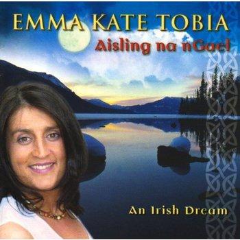 EMMA KATE TOBIA - AISLING na nGAEL: AN IRISH DREAM