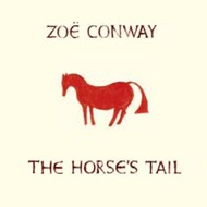 ZOE CONWAY - THE HORSE'S TAIL (CD)...