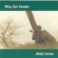 Andy Irvine,  ANDY IRVINE - WAY OUT YONDER