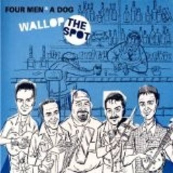 FOUR MEN & A DOG - WALLOP THE SPOT