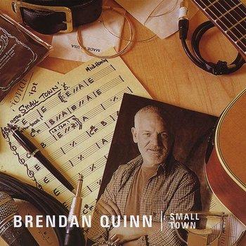 BRENDAN QUINN - SMALL TOWN