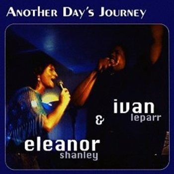 ELEANOR SHANLEY & IVAN LEPARR - ANOTHER DAY'S JOURNEY