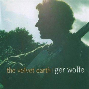 GER WOLFE - THE VELVET EARTH