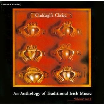 CLADDAGH'S CHOICE, AN ANTHOLOGY OF TRADITIONAL IRISH MUSIC (2 CD SET)