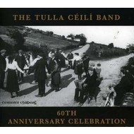 TULLA CEILI BAND - 60TH ANNIVERSARY CELEBRATION (CD)