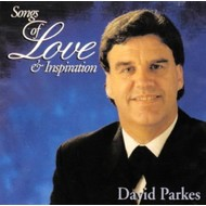 DAVID PARKES - SONGS OF LOVE & INSPIRATION