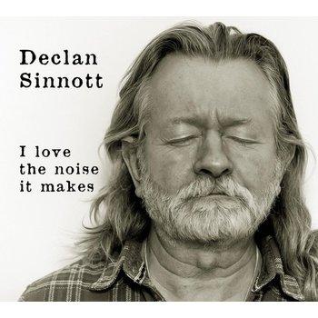 DECLAN SINNOTT - I LOVE THE NOISE IT MAKES CD