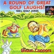 SHAUN CONNORS - A ROUND OF GREAT GOLF LAUGHS! (CD)...