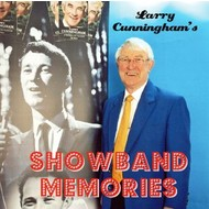 LARRY CUNNINGHAM - SHOWBAND MEMORIES (CD)