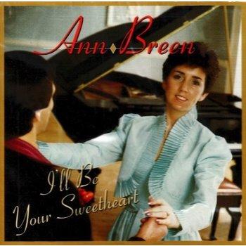 ANN BREEN - I'LL BE YOUR SWEETHEART (CD)