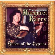 MARGARET BARRY - QUEEN OF THE GYPSIES (CD)
