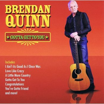 BRENDAN QUINN - GOTTA GET TO YOU