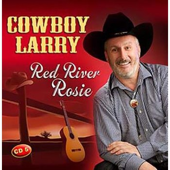 COWBOY LARRY - RED RIVER ROSIE