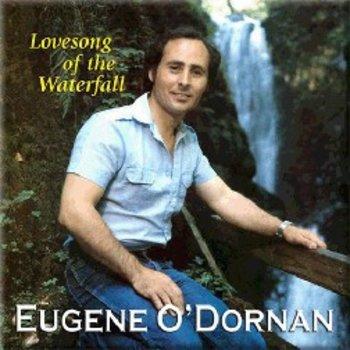 EUGENE O DORNAN - LOVESONG OF THE WATERFALL