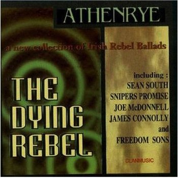 ATHENRYE - THE DYING REBEL