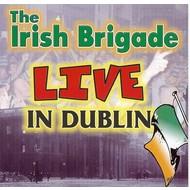The Irish Brigade,  THE IRISH BRIGADE - LIVE IN DUBLIN