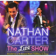 NATHAN CARTER - THE LIVE SHOW, BURNAVON THEATRE COOKSTOWN CO.TYRONE (CD)