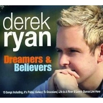 DEREK RYAN - DREAMERS AND BELIEVERS