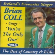 BRIAN COLL - YOU'RE THE ONLY ONE: BEST OF COUNTRY & IRISH