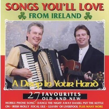 Sharpe Music,  A DROP IN YOUR HAND - SONGS YOU'LL LOVE FROM IRELAND (CD)