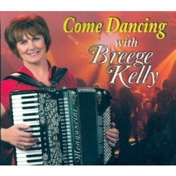 BREEGE KELLY - COME DANCING (CD)