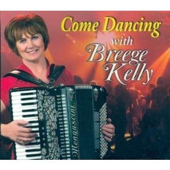 BREEGE KELLY - COME DANCING