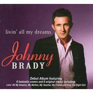 JOHNNY BRADY - LIVIN' ALL MY DREAMS (CD)