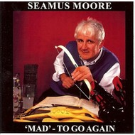 I & B Records,  SEAMUS MOORE - MAD TO GO AGAIN (CD)