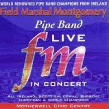 FIELD MARSHAL MONTGOMERY PIPE BAND - LIVE IN CONCERT