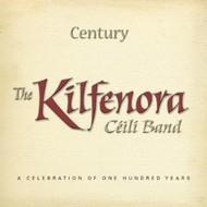 THE KILFENORA CEILI BAND - CENTURY (CD)...