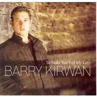 BARRY KIRWAN - TO MAKE YOU FEEL MY LOVE (CD)...