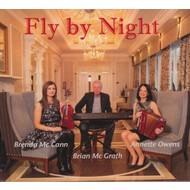 ANNETTE OWENS, BRENDA MCCANN & BRIAN MCGRATH - FLY BY NIGHT (CD)