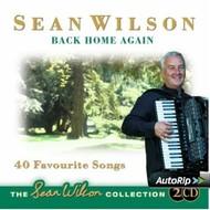 SEAN WILSON - BACK HOME AGAIN (2 CD SET)